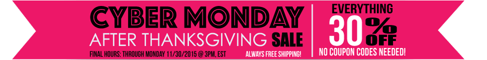 Cyber Monday 30% Off!